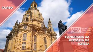 Curso Panorama da História da Igreja