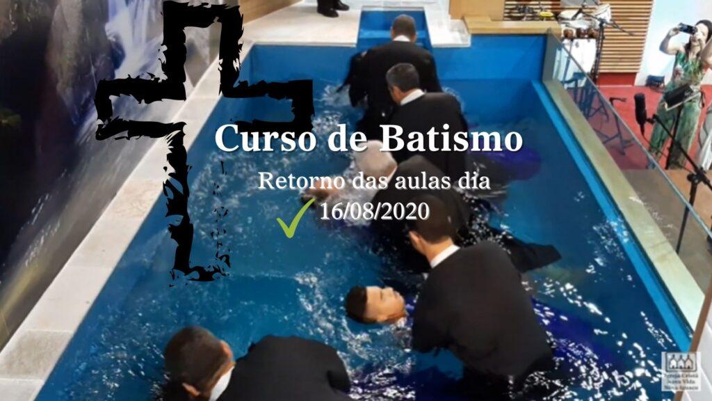 16_08_2020 - Retorno das aulas do curso de batismo